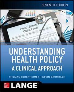 Understanding Health Policy: A Clinical Approach,  7th Edition