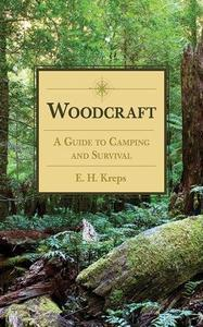 Woodcraft: A Guide to Camping and Survival [Repost]