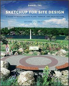 Sketchup for Site Design: A Guide to Modeling Site Plans, Terrain and Architecture, 2nd Edition (repost)