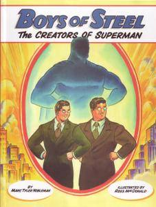 Boys of Steel - The Creators of Superman 2008 Random House