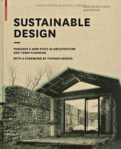 Sustainable Design: Towards a New Ethic in Architecture and Town Planning (Repost)