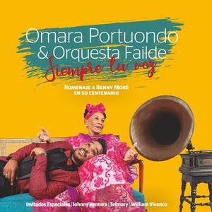 Omara Portuondo. Siempre Tu Voz Homenaje a Benny Moré en Su Centenario (2019)