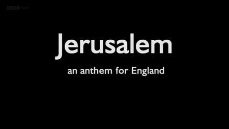 BBC - Jerusalem: An Anthem for England (2005)