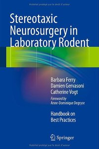 Stereotaxic Neurosurgery in Laboratory Rodent: Handbook on Best Practices (repost)