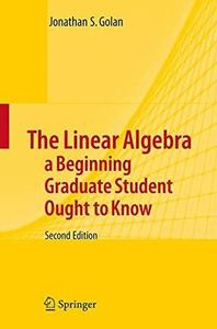 The linear algebra a beginning graduate student ought to know (Repost)