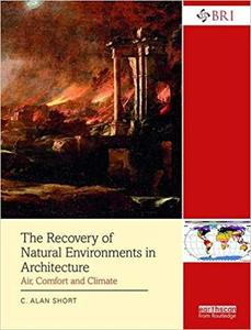 The Recovery of Natural Environments in Architecture Air, Comfort and Climate