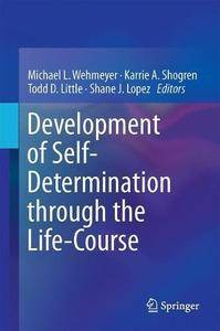 Development of Self-Determination Through the Life-Course [Repost]
