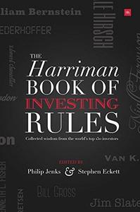 The Harriman House Book of Investing Rules Collected Wisdom from the World's Top 150 Investors