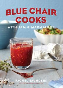 «Blue Chair Cooks with Jam & Marmalade» by Rachel Saunders