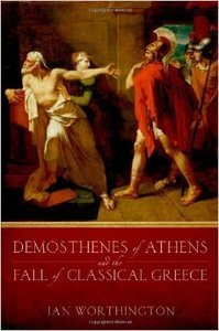 Demosthenes of Athens and the Fall of Classical Greece (Repost)