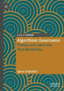 Algorithmic Governance: Politics and Law in the Post-Human Era (Repost)