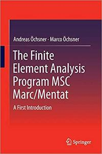 The Finite Element Analysis Program MSC Marc/Mentat: A First Introduction [Repost]