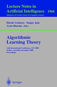 Algorithmic Learning Theory: 11th International Conference, ALT 2000 Sydney, Australia, December 11–13, 2000 Proceedings