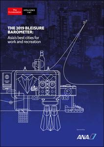 The Economist (Intelligence Unit) - The 2019 Bleisure Barometer: Asia's best cities for work and recreation (2019)