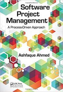 Software Project Management : A Process-Driven Approach