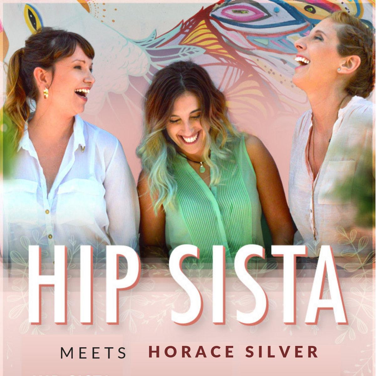 Hip Sista - Meets Horace Silver (2019)