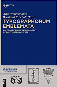 Typographorum Emblemata : The Printer's Mark in the Context of Early Modern Culture