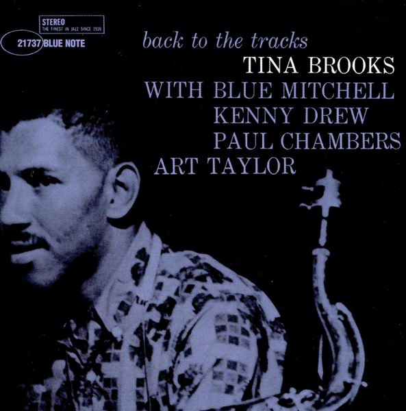 Tina Brooks - Back To The Tracks [Recorded 1960] (1998) (Repost)