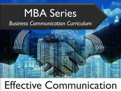 MBA Series Business Communication Curriculum: Effective Communication