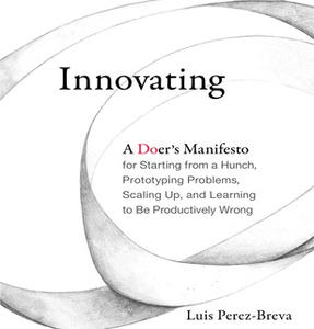 «Innovating» by Luis Perez-Breva