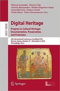 Digital Heritage. Progress in Cultural Heritage: Documentation, Preservation, and Protection, Part I
