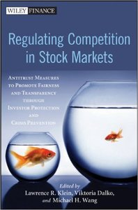 Regulating Competition in Stock Markets: Antitrust Measures to Promote Fairness and Transparency Through Investor Prot (repost)
