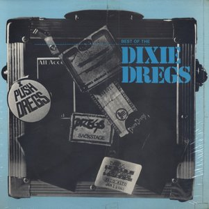 Dixie Dregs - Best Of The Dixie Dregs (1987) US 1st Pressing - LP/FLAC In 24bit/96kHz