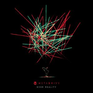 Metadrive - Over Reality (2016)