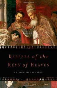 Keepers of the Keys of Heaven: A History of the Papacy [Repost]