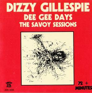 Dizzy Gillespie - Dee Gee Days: The Savoy Sessions (1951-52) {Savoy Jazz ZDS 4426 rel 1985}