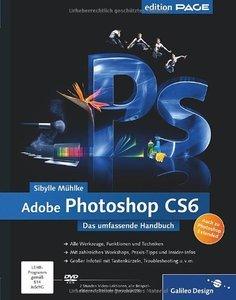 Adobe Photoshop CS6: Das umfassende Handbuch - auch zu Photoshop CS6 Extended (Repost)
