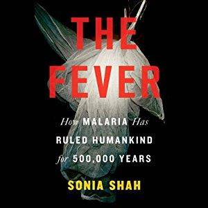 The Fever: Malaria Has Ruled Humankind for 500,000 Years [Audiobook]