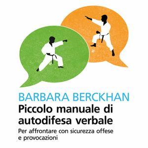 «Piccolo manuale di autodifesa verbale» by Berckhan Barbara