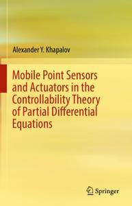 Mobile Point Sensors And Actuators in The Controllability Theory of Partial Differential Equations