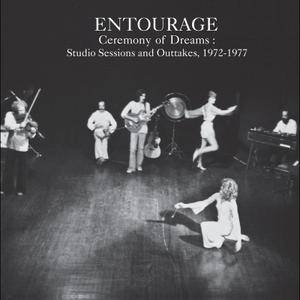 Entourage - Ceremony of Dreams: Studio Sessions & Outtakes, 1972-1977 (3CD) (2018)