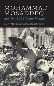 Mohammad Mosaddeq and the 1953 Coup in Iran