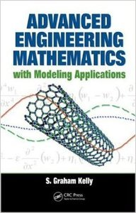 Advanced Engineering Mathematics with Modeling Applications (repost)
