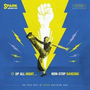 VA - Up All Night Non-Stop Dancing The Very Best Of Spark Northern Soul (2018)