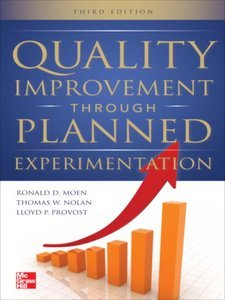 Quality Improvement Through Planned Experimentation, 3rd Edition (Repost)