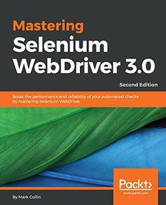 Mastering Selenium WebDriver 3.0