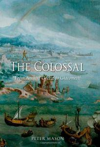 The Colossal: From Ancient Greece to Giacometti