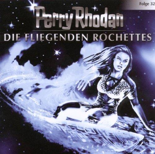 Die Fliegenden Rochettes (Der Sternenozean - 32)