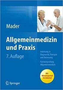 Allgemeinmedizin und Praxis: Anleitung in Diagnostik, Therapie und Betreuung. Facharztprüfung Allgemeinmedizin (Repost)