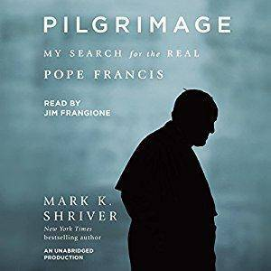 Pilgrimage: My Search for the Real Pope Francis [Audiobook]