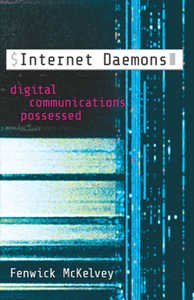 Internet Daemons : Digital Communications Possessed