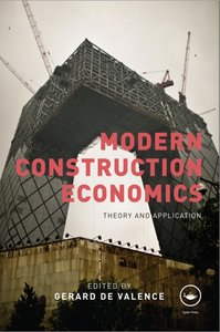Modern Construction Economics: Theory and Application (repost)