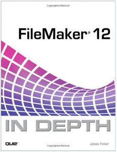 FileMaker 12 In Depth (Repost)