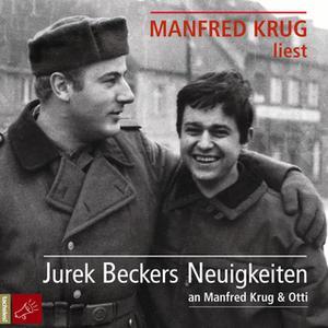 «Jurek Beckers Neuigkeiten an Manfred Krug & Otti» by Jurek Becker
