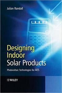 Julian Randall - Designing Indoor Solar Products [Repost]