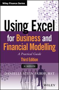 Using Excel for Business and Financial Modelling: A Practical Guide (Wiley Finance), 3rd Edition